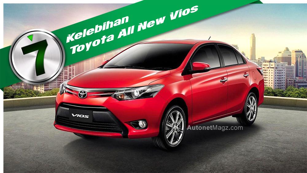 Kelebihan Toyota All New Vios Baru 2013: 7 Kelebihan Toyota Vios Baru