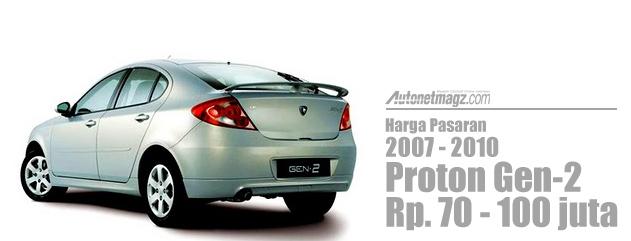 Chevrolet, Harga Proton Gen-2 2010 seken: Apa Mobil Second Alternatif Selain Mobil LCGC? (part 2)