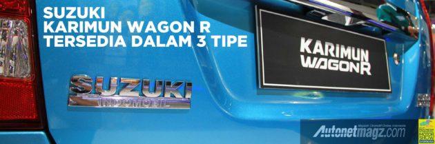 3 Tipe Suzuki Karimun Wagon R LCGC