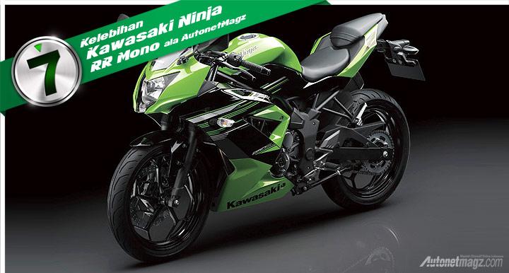 7 Kelebihan Kawasaki Ninja 250 RR Mono - AutonetMagz
