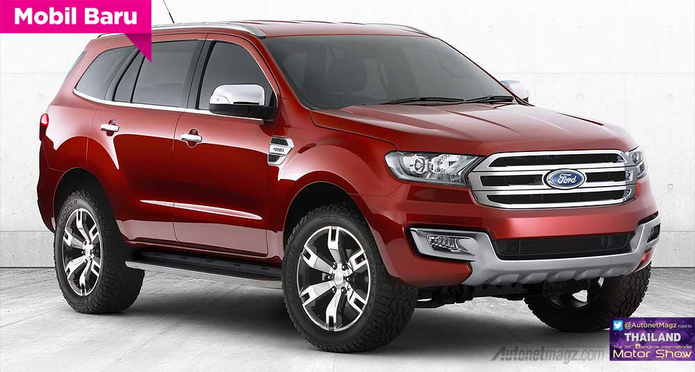 Bangkok Motorshow, 2014 Ford Everest SUV: Confirmed : New Ford Everest 2014 Akan Hadir di Bangkok Motorshow!