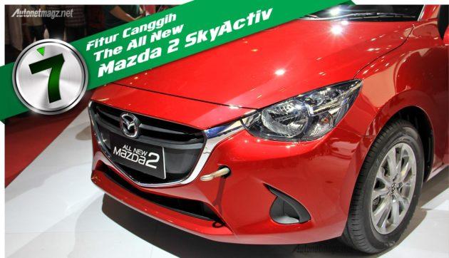 Fitur - fitur canggih dan fitur baru pada Mazda 2 baru 2015 SkyActiv