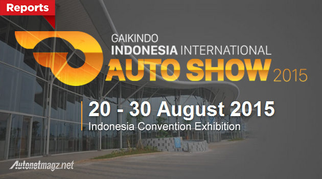 GIIAS 2015 - Pameran mobil Gaikindo Indonesia International Auto Show