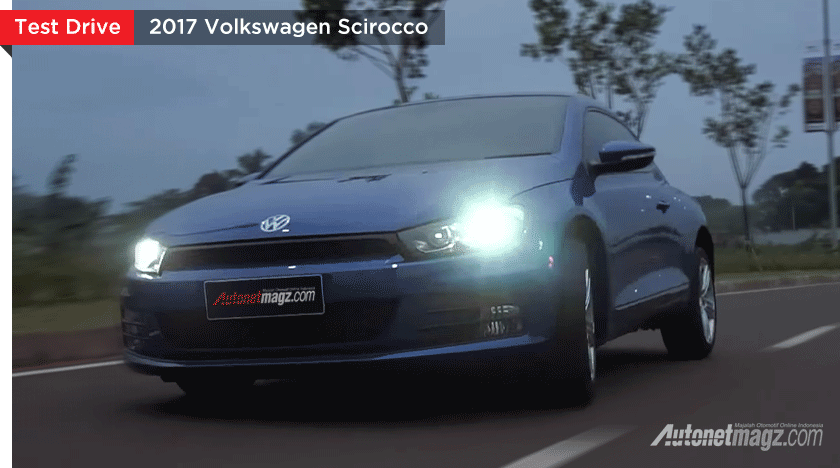 Mobil Baru, Review VW Scirocco Indonesia: Volkswagen Scirocco 2017 Review : Daily Use Head-Turner