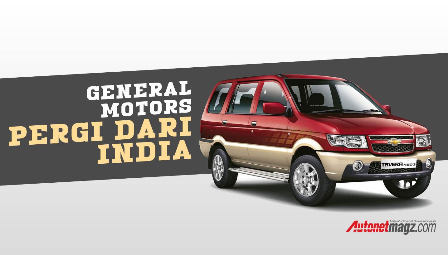 General Motors Segera Akhiri Penjualan Di India