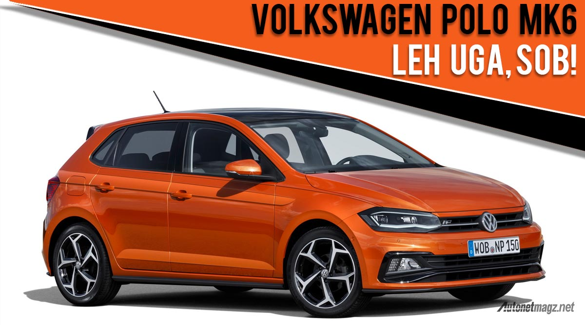 Berita, volkswagen polo 2017 mk6 indonesia orange: Volkswagen Polo MkVI Resmikan Debut Global, Layak Ditunggu!