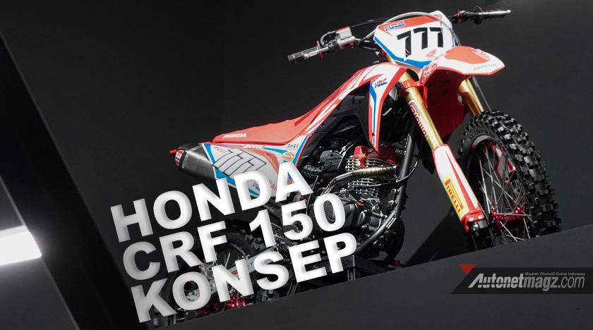 Harga Honda Crf 150 Cover Autonetmagz Review Mobil Dan Motor