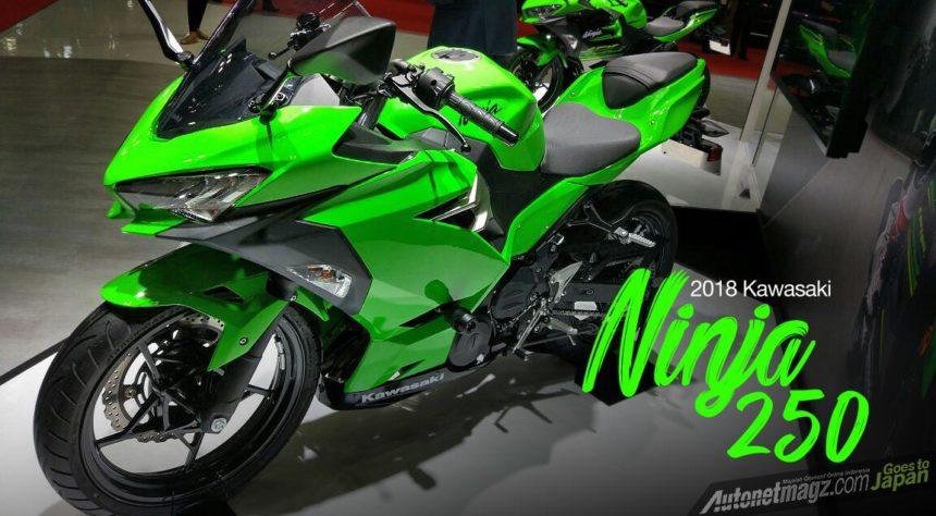 Kawasaki Ninja 250 2018 Akan Meluncur Akhir Tahun Ini Autonetmagz