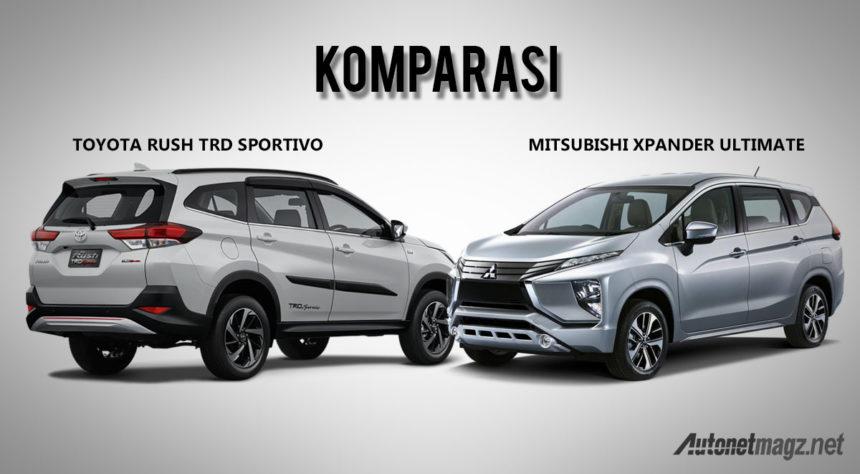 Komparasi Toyota Rush Vs Mitsubishi Xpander Autonetmagz